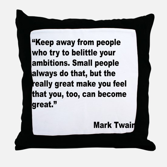 Mark Twain Great People Quote Throw Pillow