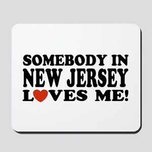 Somebody in New Jersey Loves Me! Mousepad