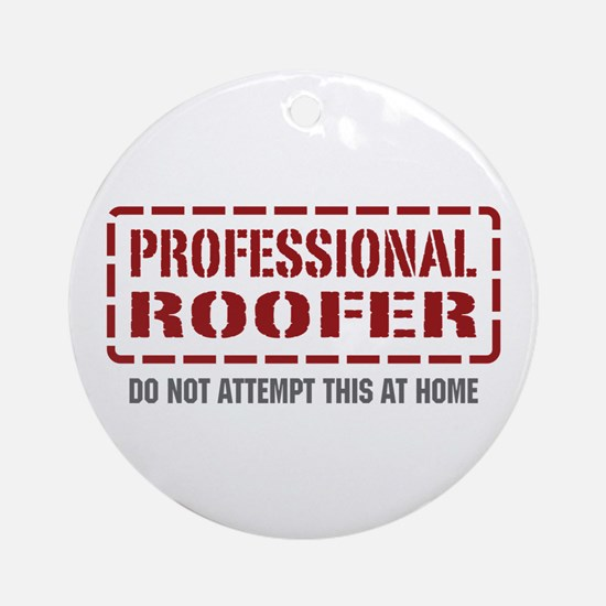 Professional Roofer Ornament (Round)