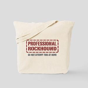 Professional Rockhound Tote Bag