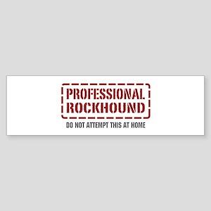 Professional Rockhound Bumper Sticker