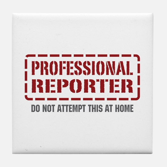 Professional Reporter Tile Coaster
