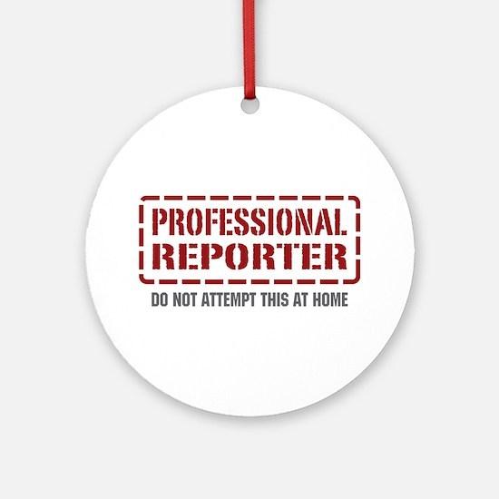 Professional Reporter Ornament (Round)