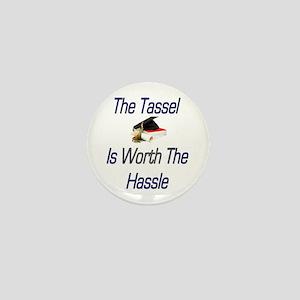 Tassel worth the hassel Mini Button