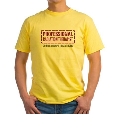 Professional Radiation Therapist Yellow T-Shirt