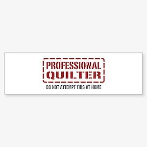 Professional Quilter Bumper Sticker