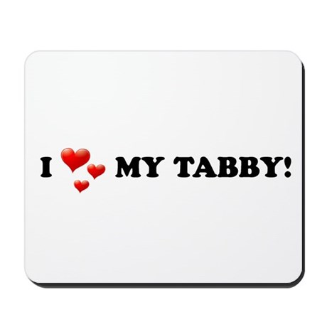 I Love My Tabby Mousepad
