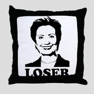 Hillary Clinton - Loser Throw Pillow
