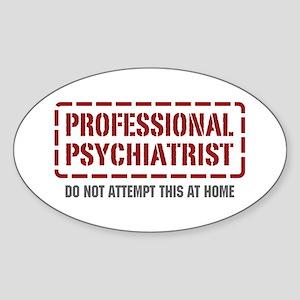 Professional Psychiatrist Oval Sticker