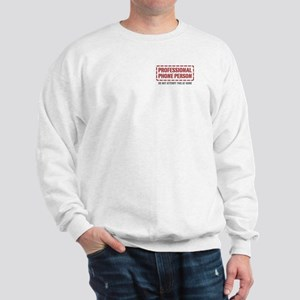 Professional Phone Person Sweatshirt
