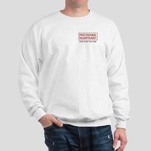 Professional Paleontologist Sweatshirt