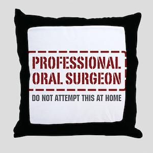 Professional Oral Surgeon Throw Pillow