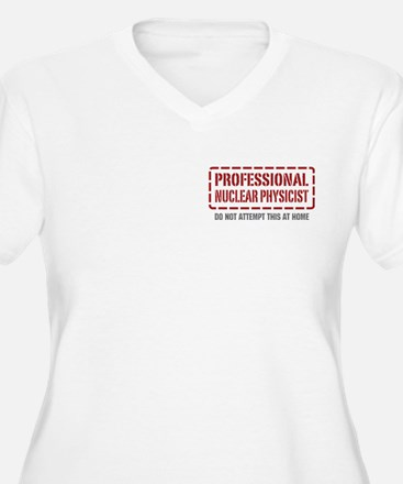 Professional Nuclear Physicist T-Shirt