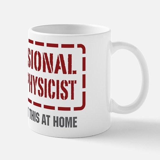 Professional Nuclear Physicist Mug