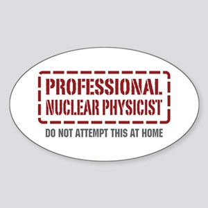 Professional Nuclear Physicist Oval Sticker