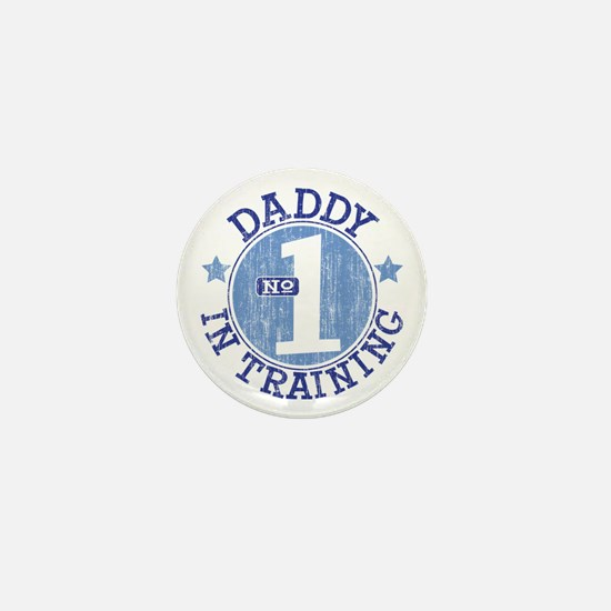 #1 DADDY IN TRAINING Mini Button