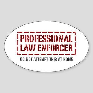 Professional Law Enforcer Oval Sticker