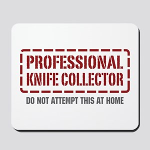 Professional Knife Collector Mousepad
