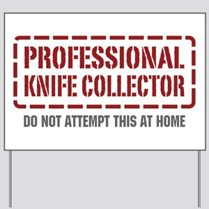 Professional Knife Collector Yard Sign