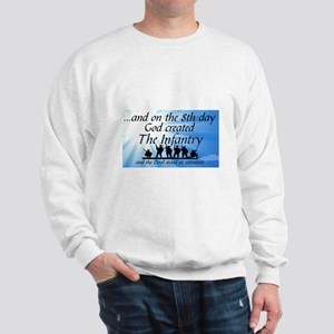 8TH DAY GOD CREATED THE INFANTRY Sweatshirt