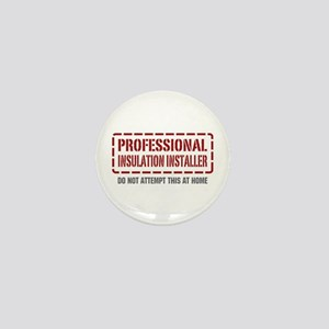 Professional Insulation Installer Mini Button