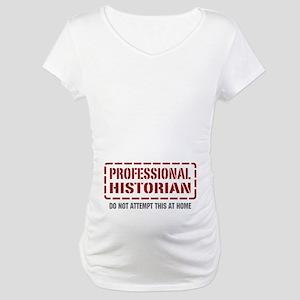 Professional Historian Maternity T-Shirt
