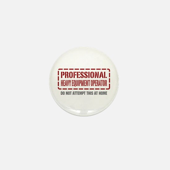 Professional Heavy Equipment Operator Mini Button