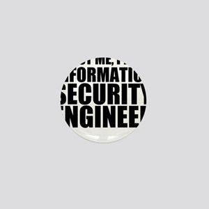 Trust Me, I'm An Information Security Engineer