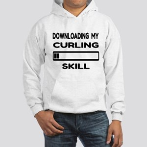Downloading My Curling Skill Hooded Sweatshirt