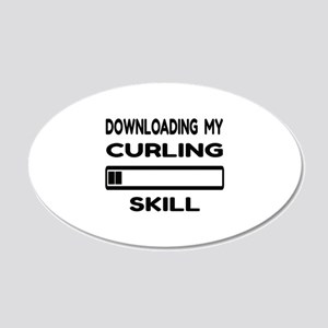 Downloading My Curling Skill 20x12 Oval Wall Decal