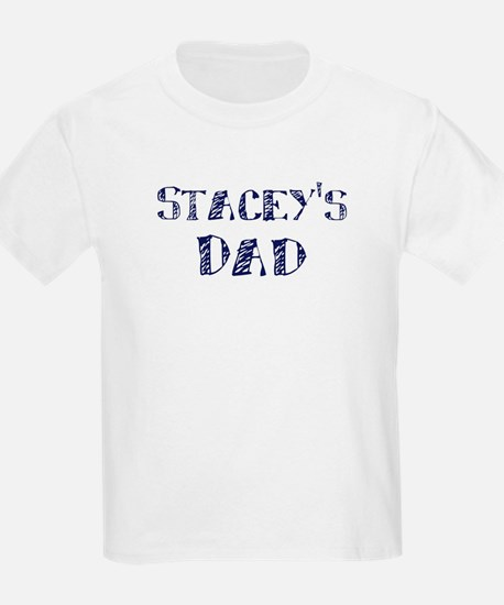 Staceys dad T-Shirt