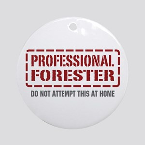 Professional Forester Ornament (Round)