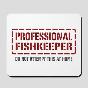 Professional Fishkeeper Mousepad