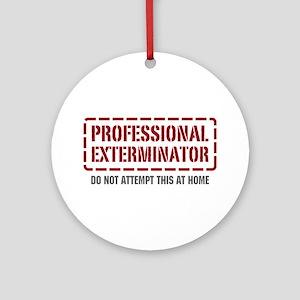 Professional Exterminator Ornament (Round)