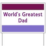 World's Greatest Dad Yard Sign