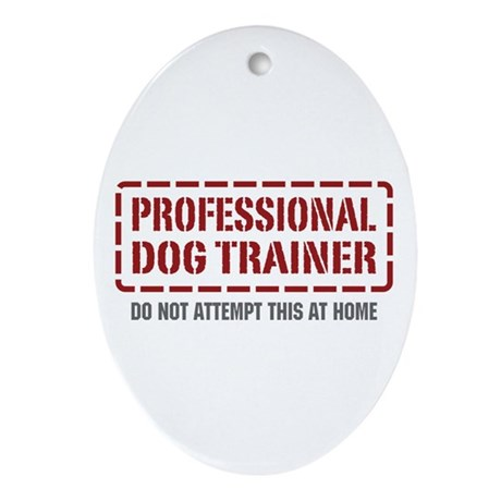 Professional Dog Trainer Oval Ornament