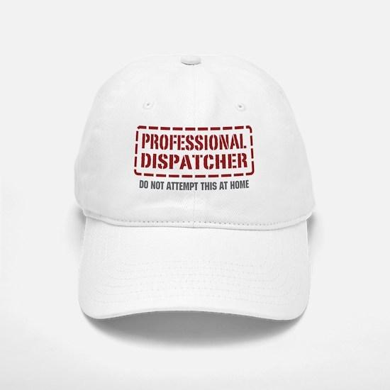 Professional Dispatcher Baseball Baseball Cap