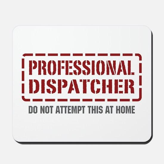 Professional Dispatcher Mousepad