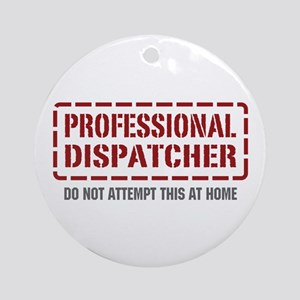 Professional Dispatcher Ornament (Round)