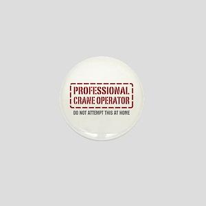 Professional Crane Operator Mini Button