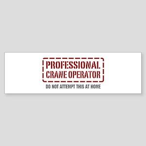 Professional Crane Operator Bumper Sticker