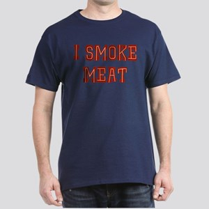 I Smoke Meat Dark T-Shirt