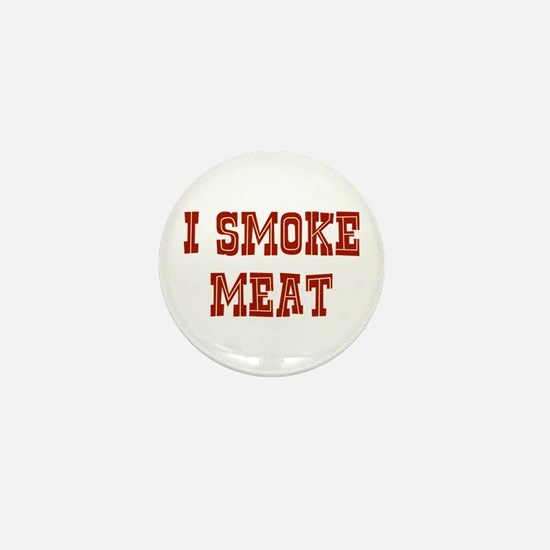 I Smoke Meat Mini Button