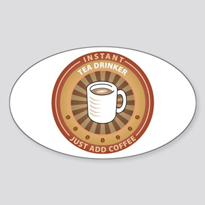 Instant Tea Drinker Oval Sticker