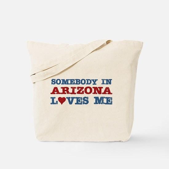 Somebody in Arizona Loves Me Tote Bag
