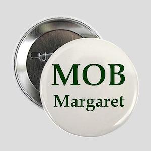 """Jeff & Anna MOB Margaret 2.25"""" Button"""