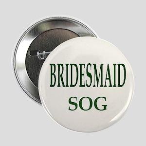"""Jeff & Anna BRIDESMAID SOG 2.25"""" Button"""