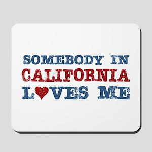 Somebody in California Loves Me Mousepad