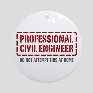 Professional Civil Engineer Ornament (Round)