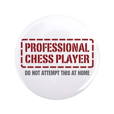 """Professional Chess Player 3.5"""" Button"""